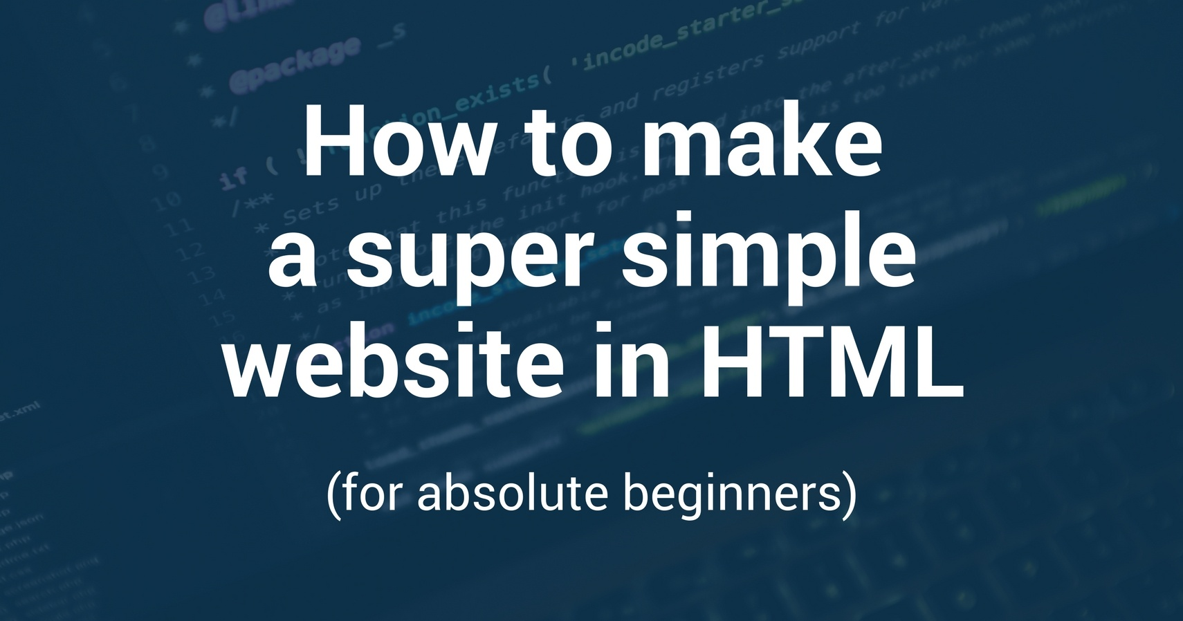 How to make a super simple website in html for absolute Build easy website
