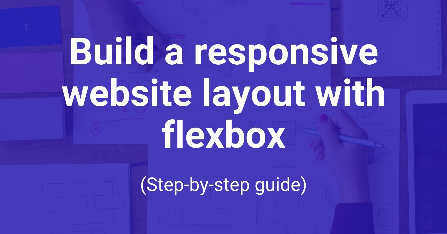 Build a responsive website layout with flexbox
