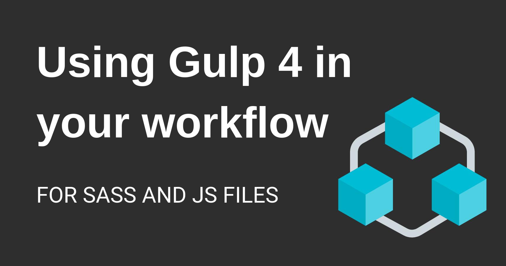 Gulp-4-workflow-walkthrough