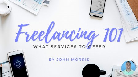 John Morris Freelancing 101