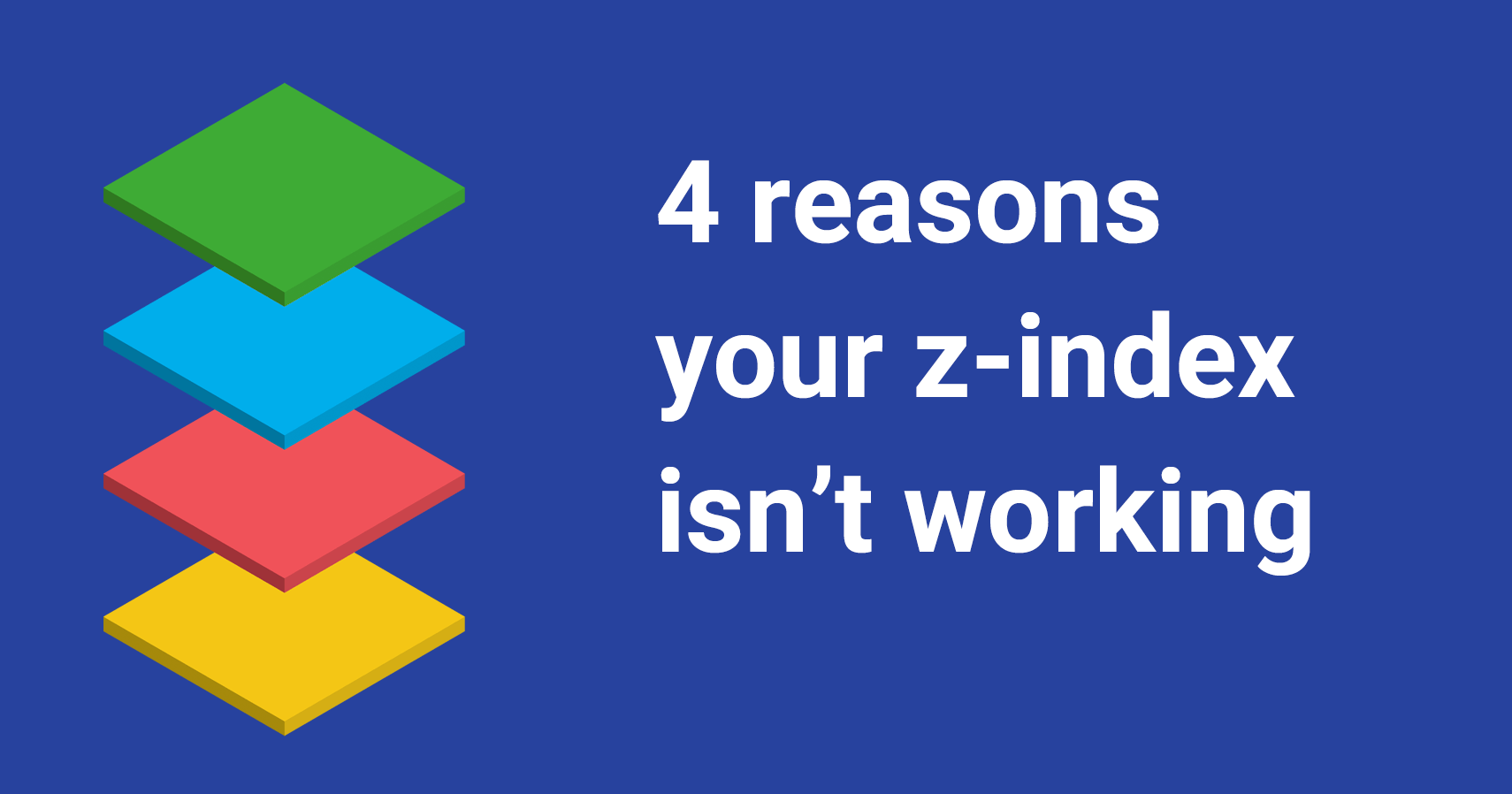 4 Reasons Your Z Index Isn T Working And How To Fix It Coder Coder